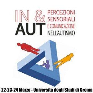 IN & AUT: II Convegno Internazionale sull'Autismo. Crema, 22-24 Marzo.