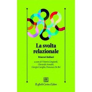 """Recensione di """"La Svolta Relazionale"""" di Lingiardi, Amadei, Caviglia e De Bei. - Immagine: Raffaello Cortina Editore"""