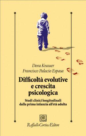 Difficoltà evolutive e Crescita Psicologica - Recensione . - Immagine: Book Cover, proprietà di Raffaello Cortina Editore