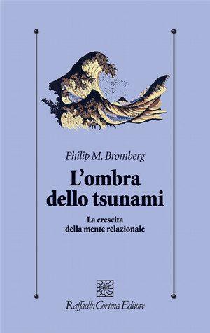 L'ombra dello Tsunami: Recensione del Prof. Vittorio Lingiardi. - Immagine: copertina libro. Proprietà di Raffaello Cortina Editore.