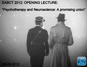 """Psychotherapy and neuroscience: a promising union"" Zindel Segal EABCT 2012"