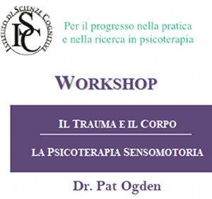 Seminario di Pat Ogden: Il Trauma e il Corpo: La Terapia Sensomotoria