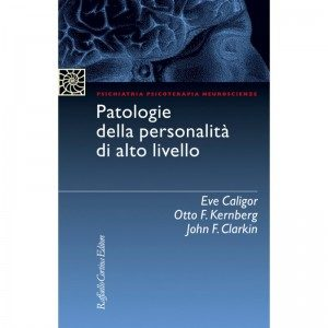 Patologie della Personalità di alto livello. Cortina Editori