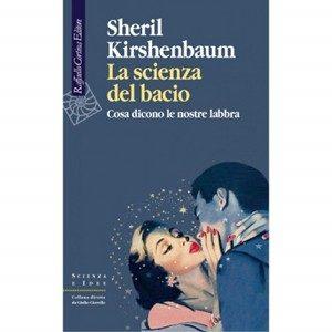 LA SCIENZA DEL BACIO. Raffaello Cortina Editore (2011)