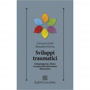 Sviluppi Traumatici - Giovanni Liotti, Benedetto Farina (2011) - Copertina
