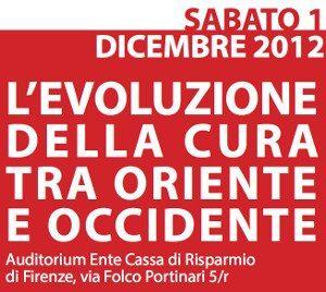 Convegno: L'Evoluzione della Cura tra Oriente e Occidente - Firenze 1 Dicembre 2012
