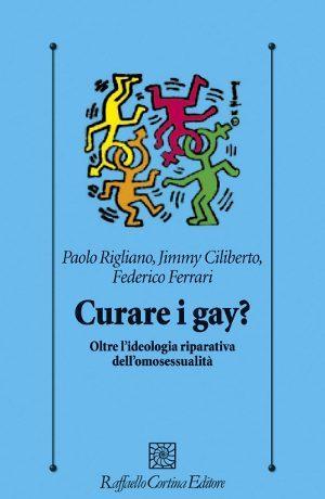 Curare I Gay? - Copertina del Libro. Raffaello Cortina Editore
