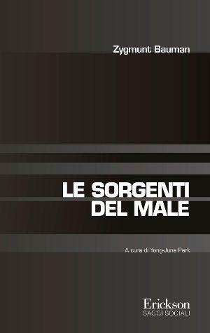 Le Sorgenti del Male di Zygmunt Bauman (2013) – Recensione