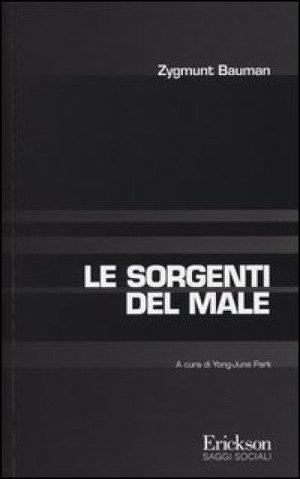 Le Sorgenti del Male di _Zygmunt Bauman - Recensione
