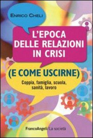 L'epoca delle relazioni in crisi di Enrico Chieli - Recensione