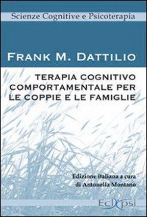 Terapia cognitivo comportamentale per le coppie e le famiglie - Frank M. D'Attilio