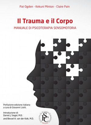Il trauma e il corpo.  Manuale di psicoterapia sensomotoria. -Immagine: copertina