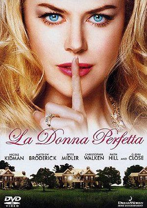 La donna perfetta (The Stepford Wives) (2004). -Immagine: Locandina