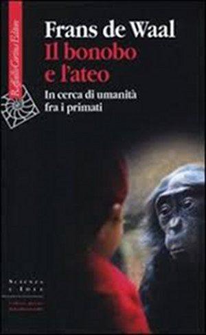 Il Bonobo e l'ateo, in cerca di umanità tra i primati
