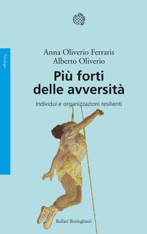 Più forte delle avversità - Oliverio Ferraris-Oliverio.