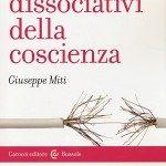 I disturbi dissociativi della coscienza di Giuseppe Miti. -Immagine: copertina