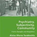 Psychiatry, Subjectivity, Community. Franco Basaglia and Biopolitics