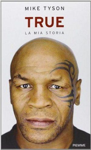 True: la mia storia di Mike Tyson - Immagine: copertina