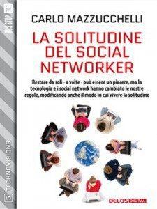 La solitudine del social network di Carlo Mazzucchelli - Recensione
