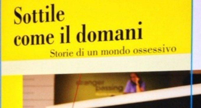 Sottile come il domani: storie di un mondo ossessivo di Vincenzo Marsili – Recensione