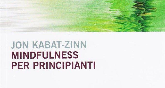 Mindfulness per principianti di Jon Kabat-Zinn – Recensione