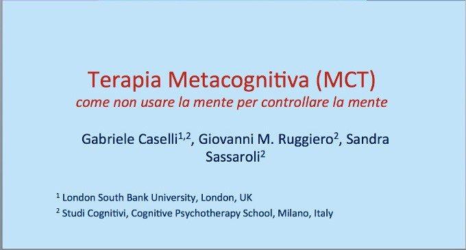 Terapia metacognitiva: come non usare la mente per controllare la mente! Congresso SITCC 2014