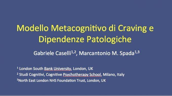 Modello Metacognitivo di Craving e Dipendenze Patologiche – Congresso SITCC 2014