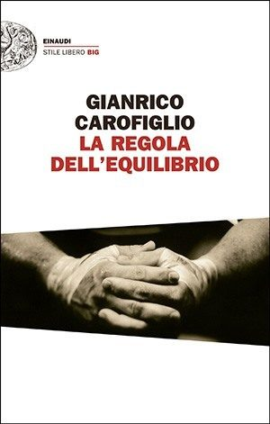 La Regola dell'equilibrio (2014) Einaudi.