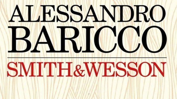 Smith & Wesson (2014) di Alessandro Baricco – Recensione