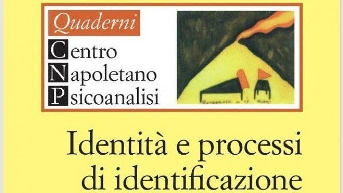 Il quinto Quaderno del Centro Napoletano di Psicoanalisi: Identità e Processi di Identificazione – Recensione