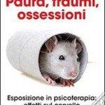 Paura, Traumi, Ossessioni. Esposizione in psicoterapia: effetti sul cervello - Recensione