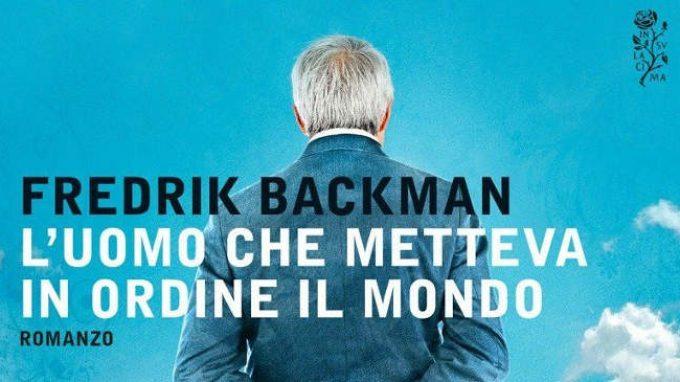 L'uomo che metteva in ordine il mondo (2014) di Friedrick Backman – Recensione