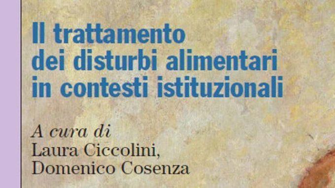 Il trattamento dei disturbi alimentari in contesti istituzionali (2014) – di L. Ciccolini e D. Cosenza