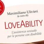 Loveability: l'assistenza sessuale per le persone con disabilità