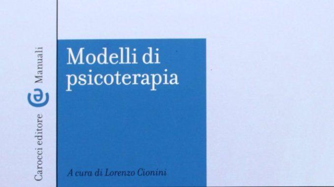 Modelli di psicoterapia di Lorenzo Cionini (2013) – Recensione