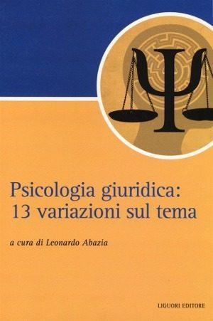 psicologia giuridica: 13 variazioni sul tema