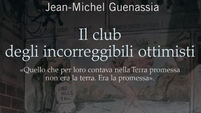 Il club degli incorreggibili ottimisti (2010) di J. M. Guenassia – Recensione