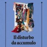 Il disturbo da Accumulo: recensione del libro di Perdighe e Mancini