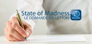 Vivere senza emozioni – State of Madness Nr. 03 – Le risposte ai lettori