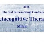 3rd International Conference of Metacognitive Therapy - Milano 2016