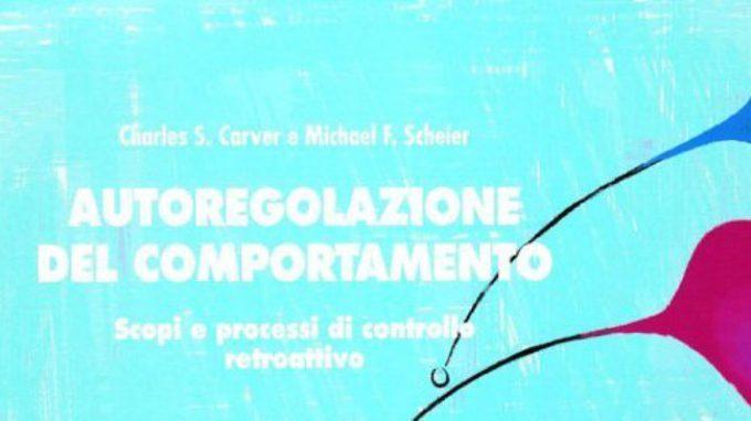 Autoregolazione del comportamento: scopi e processi di controllo reattivo (2004) – Recensione