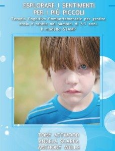 Esplorare i sentimenti per i più piccoli_ Terapia cognitivo comportamentale per gestire ansia e rabbia nei bambini di 5-7 anni. Il modello STAMP