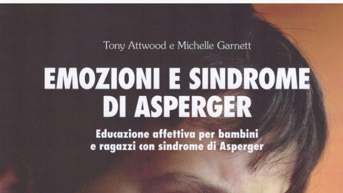 Emozioni e sindrome di Asperger. Educazione affettiva per bambini e ragazzi con sindrome di Asperger (2014) – Recensione