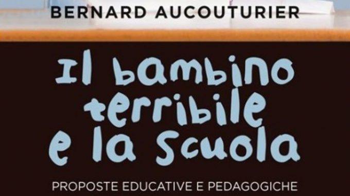 Il bambino terribile e la scuola. Proposte educative e pedagogiche (2015) – Recensione