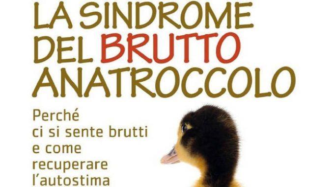 La sindrome del brutto anatroccolo. Perché ci si sente brutti e come recuperare l'autostima