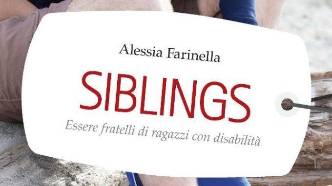 Siblings: essere fratelli di ragazzi con disabilità – Recensione del nuovo libro di Alessia Farinella