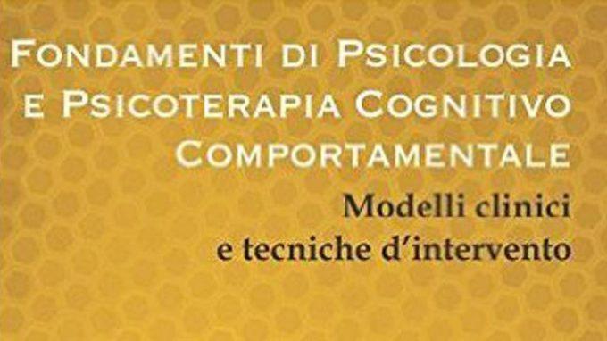 Fondamenti di Psicologia e Psicoterapia cognitivo-comportamentale (2015) – Recensione