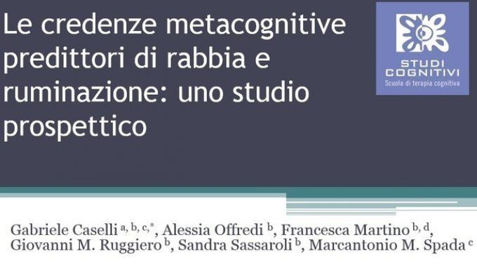 La metacognizione come predittore di ruminazione rabbiosa e esperienza di rabbia: uno studio prospettico – Forum di Assisi 2015