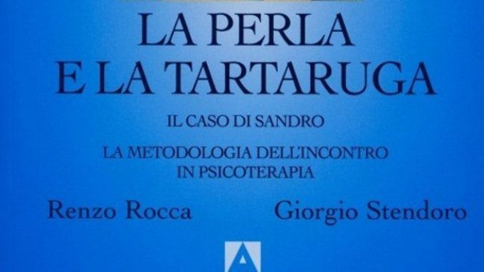La perla e la tartaruga. Il caso di Sandro: la metodologia dell'incontro in psicoterapia (2014) – Recensione