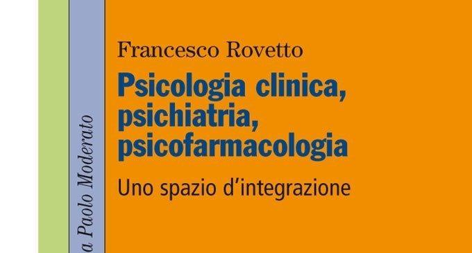 Psicologia clinica, psichiatria, psicofarmacologia. Uno spazio di integrazione (2015) – Recensione
